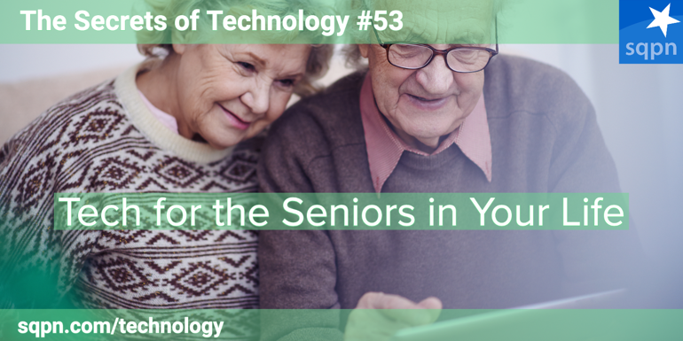 Tech for the Seniors in Your Life