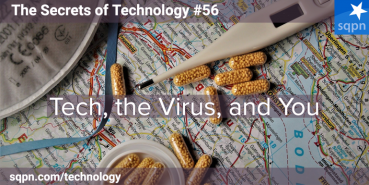 Tech, the Virus, and You