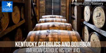 Kentucky Catholics and Bourbon
