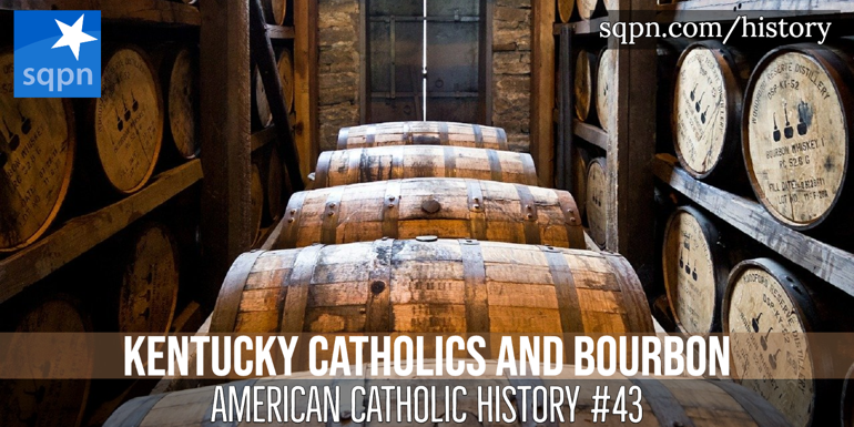 Kentucky Catholics and Bourbon
