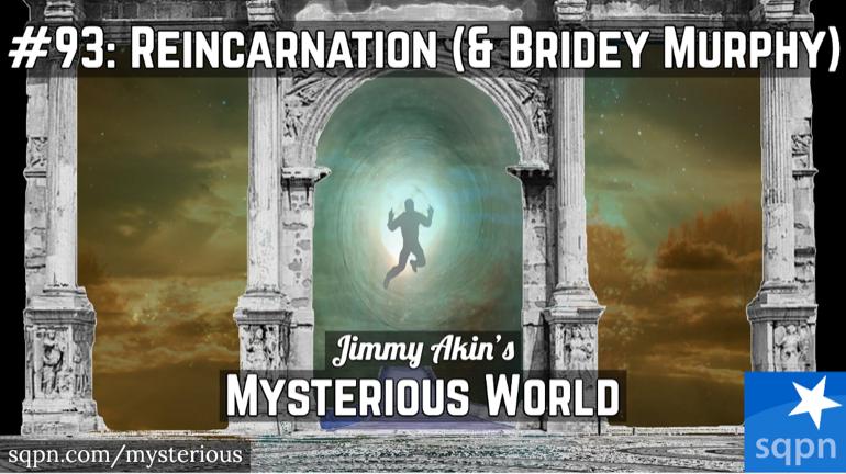 Reincarnation (& Bridey Murphy)