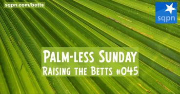 Palm-less Sunday