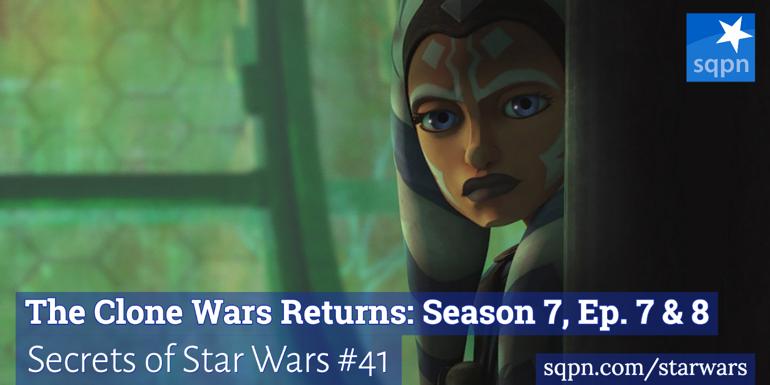 Clone Wars Returns: Season 7, Ep. 7 & 8
