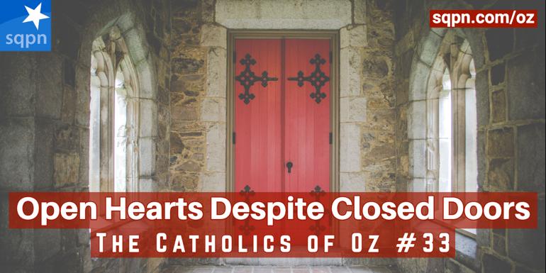 Open Hearts Despite Closed Doors