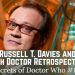 Russell T. Davies & 10th Doctor Retrospective