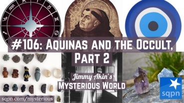St. Thomas Aquinas and the Occult, Part 2