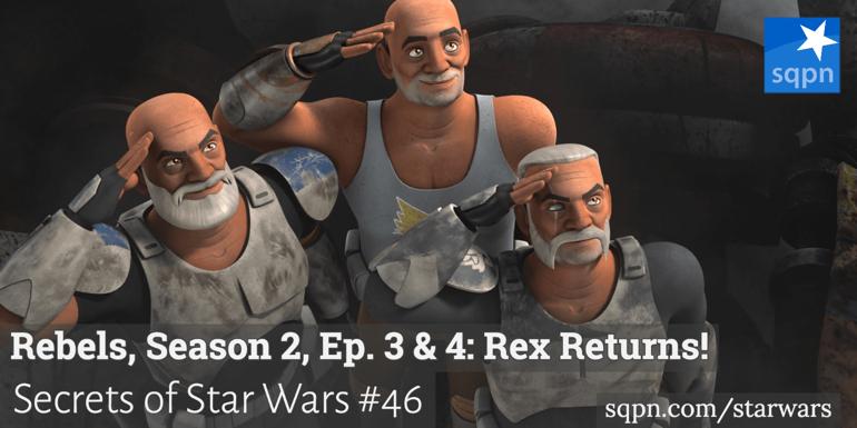 Rebels, Season 2, Ep. 3 & 4: Rex Returns!