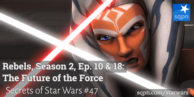 The Future of the Force: Rebels, Season 2, Ep. 10 & 18