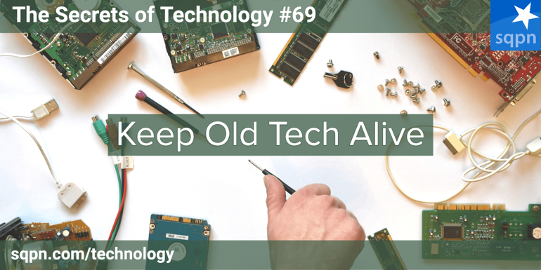 Keep Old Tech Alive