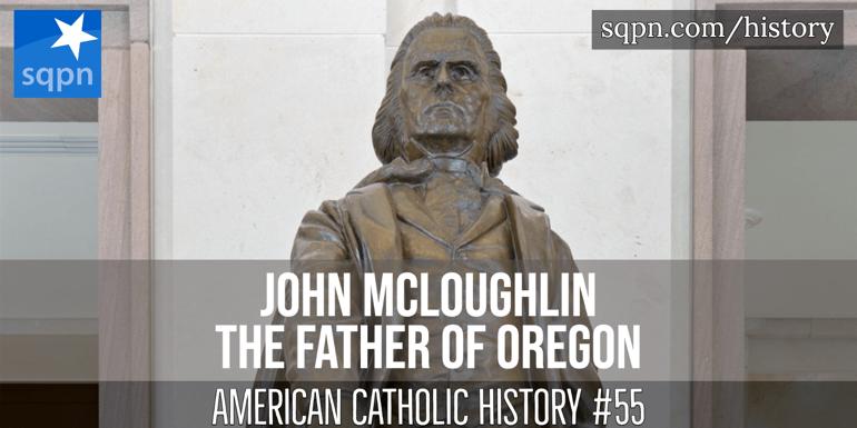 John McLoughlin, Father of Oregon