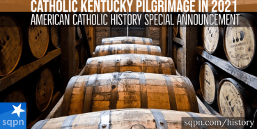 The Catholic Kentucky Pilgrimage Announcement