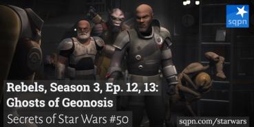 Ghosts of Geonosis: Rebels, Season 3, Ep 12, 13
