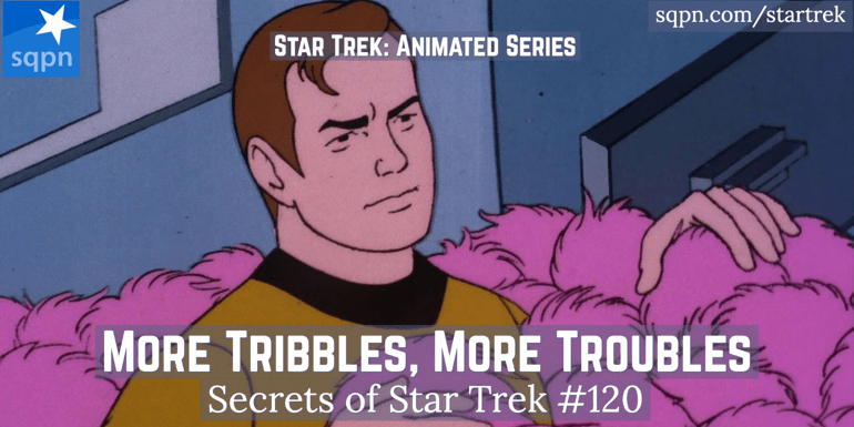 More Tribbles, More Troubles (TAS)