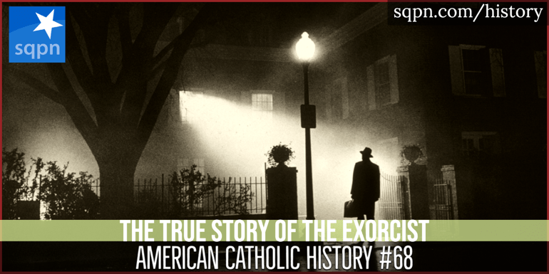 The True Story Behind The Exorcist