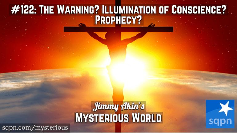 The Warning? The Illumination of Conscience? (Catholic Prophecy?)