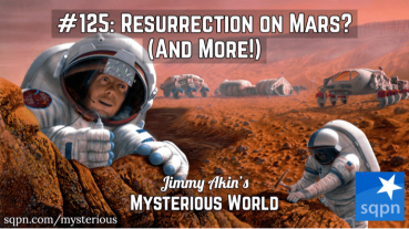 Resurrection on Mars? (And More Weird Questions!)