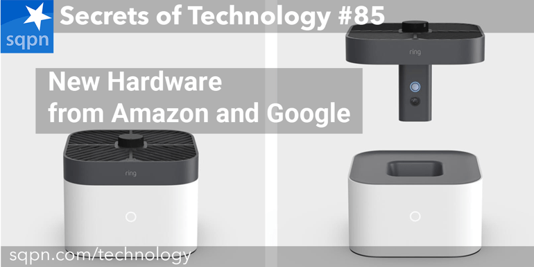 New Hardware from Google and Amazon