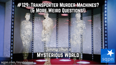 Are Transporters Murder Machines? (& More Weird Questions)