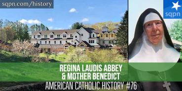 Regina Laudis Abbey & Mother Benedict