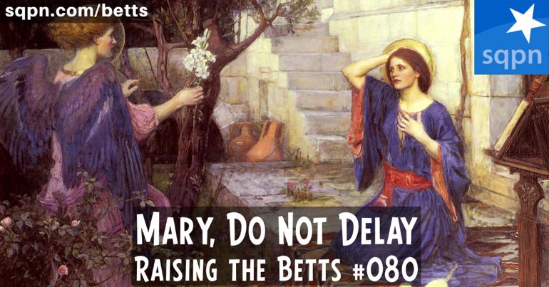 Mary, Do Not Delay