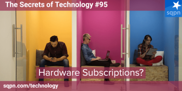 Would You Buy a Hardware Subscription?