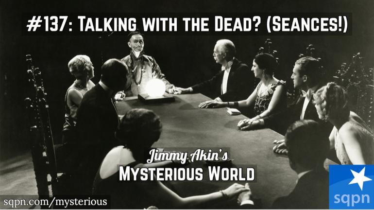 Communication with the Dead (Séances, Mediums, Channelers, Spiritism, Spiritualism)