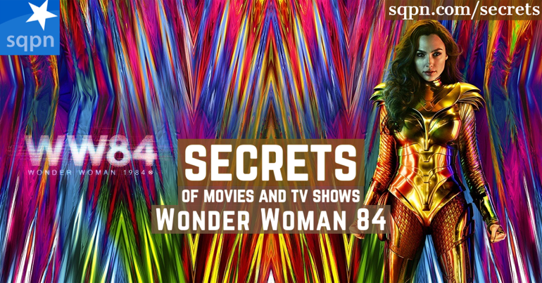 The Secrets of Wonder Woman 84