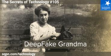 DeepFake Grandma
