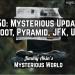 Mysterious Updates (Bigfoot, Great Pyramid, JFK, Weight Loss, Dyatlov Pass, Skinwalker Ranch, UFOs)
