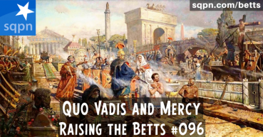 Quo Vadis and Mercy