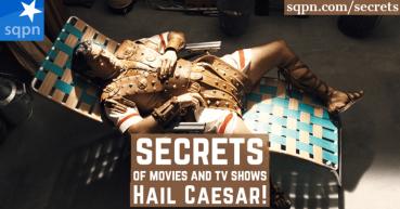 The Secrets of Hail Caesar!