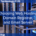 Choosing Web Hosting, Domain Registrar, and Email Server