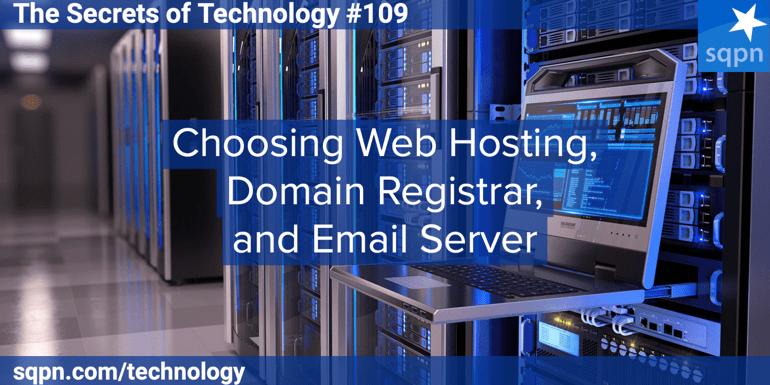 Choosing Web Hosting, Domain Registrar, and Email Server
