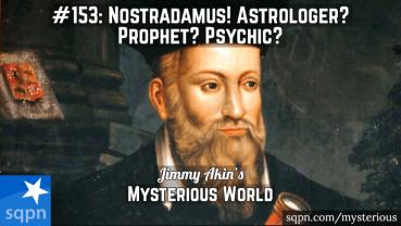 Nostradamus (Astrologer? Prophet? Psychic?)