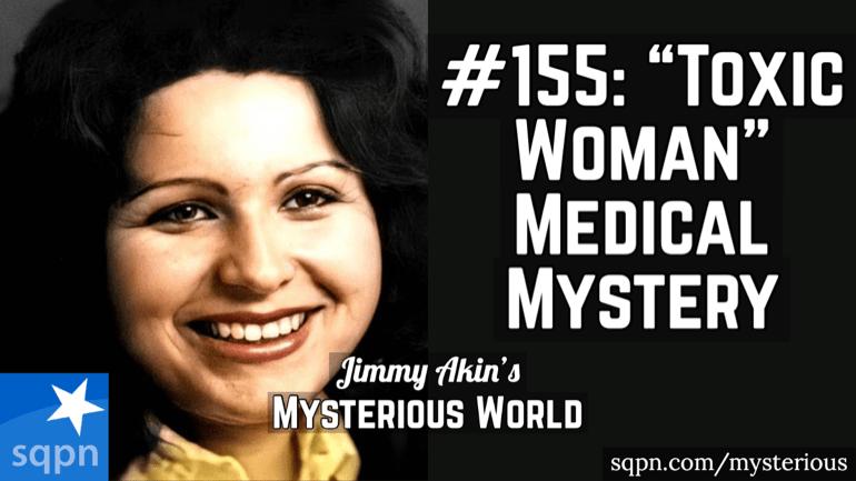 "The Medical Mystery of ""the Toxic Woman"" (Gloria Ramirez, Toxic Lady)"