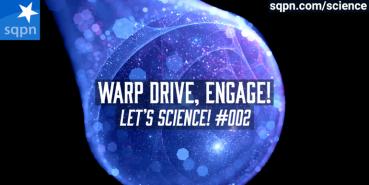 Warp Drive, Engage!