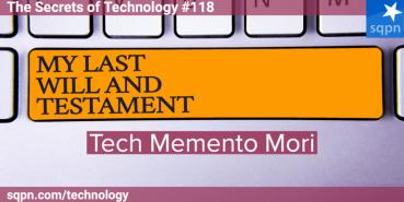 Tech Memento Mori