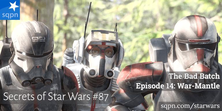 The Bad Batch, Ep. 14 – War-Mantle