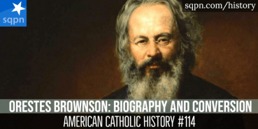 Orestes Brownson, His Biography and Conversion