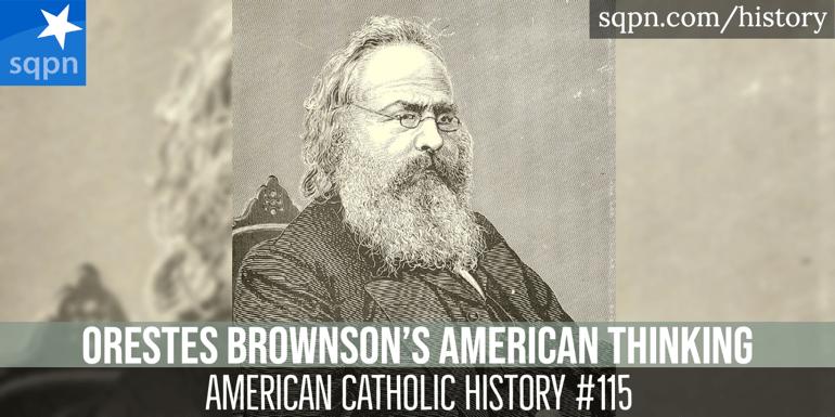Orestes Brownson's American Thinking