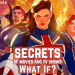 The Secrets of Marvel's What If?